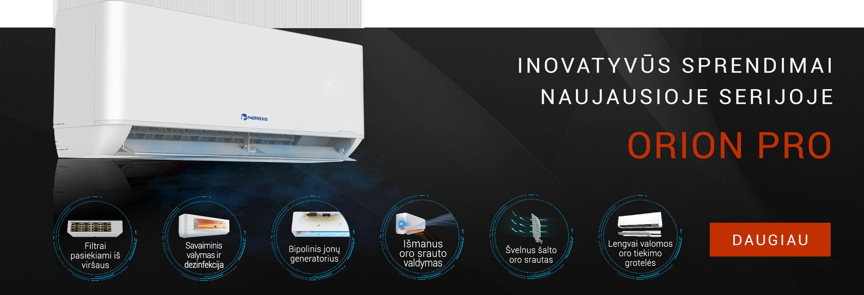 Naujausia oro kondicionierių serija NORDIS Orion Pro
